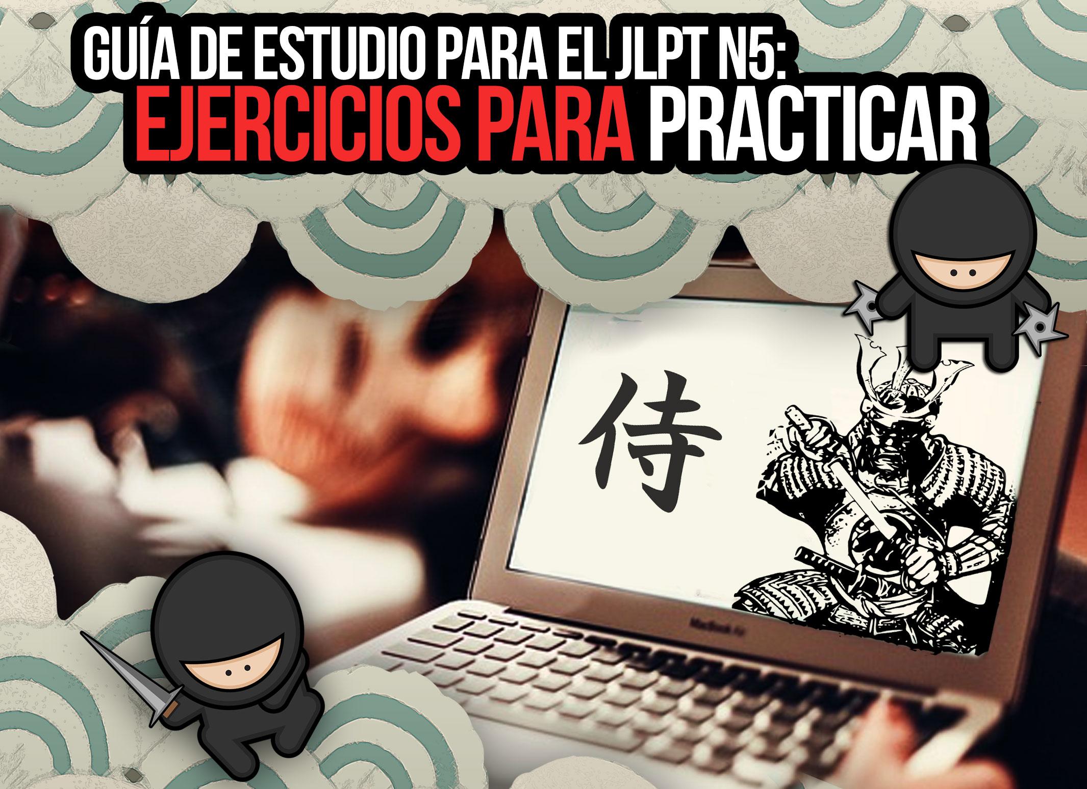 Guía de estudio para el JLPT N5: Ejercicios para practicar